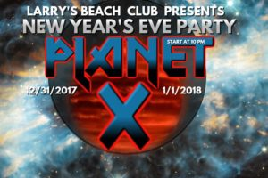 PLANET X New Years Eve Party Larrys Beach Club