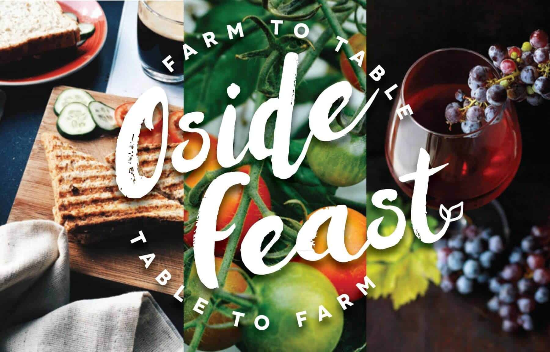 O'side Feast - Farm to Table- Table to Farm