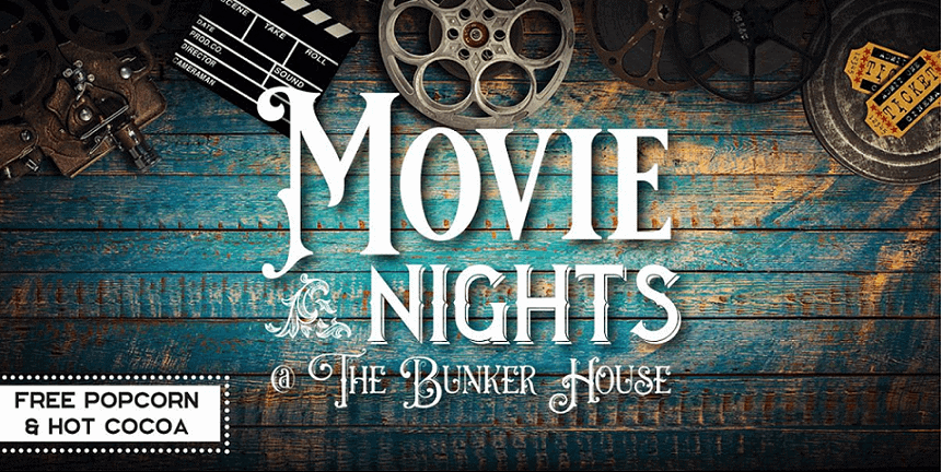 Movie Nights at The Bunker House